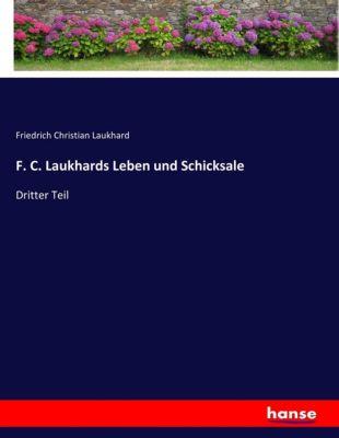 F. C. Laukhards Leben und Schicksale - Friedrich Christian Laukhard |