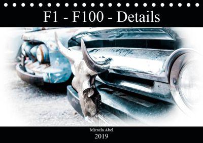 F1-F100 - Details - Die Liebe zu Lack und Kleinigkeiten (Tischkalender 2019 DIN A5 quer), Micaela Abel