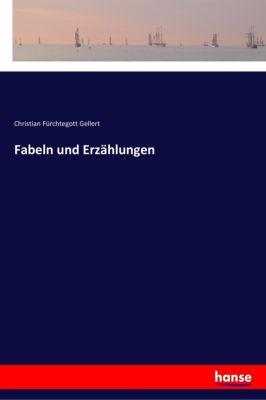 Fabeln und Erzählungen, Christian Fürchtegott Gellert