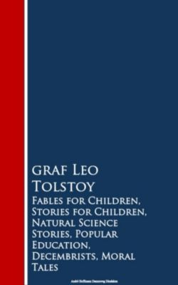 Fables for Children, Stories for Children, Naturion, Decembrists, Moral Tales, Leo Tolstoy
