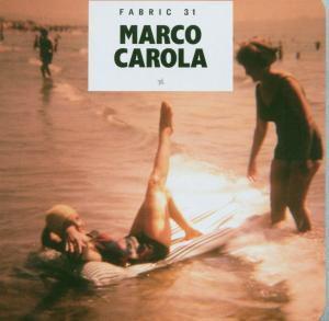Fabric 31, Marco Carola