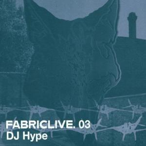 Fabric Live 03, Dj Hype