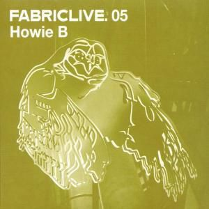 Fabric Live 05, Howie B