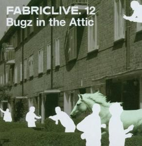 Fabric Live 12, Bugz In The Attic