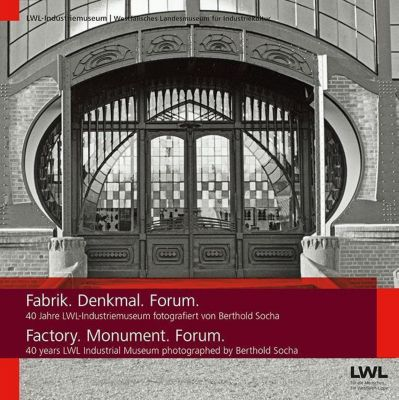Fabrik. Denkmal. Forum. / Factory. Monument. Forum. -  pdf epub