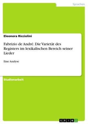 Fabrizio de André. Die Varietät des Registers im lexikalischen Bereich seiner Lieder, Eleonora Ricciolini