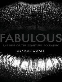 Fabulous, Madison Moore