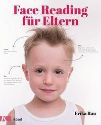 Face Reading für Eltern - Erika Rau |