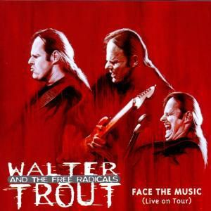 Face The Music, Walter Trout