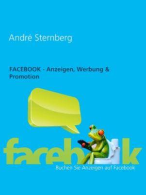 Facebook - Anzeigen, Werbung & Promotion, André Sternberg
