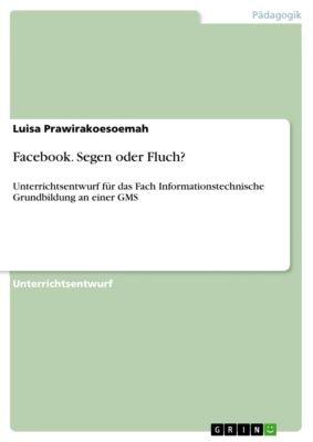 Facebook. Segen oder Fluch?, Luisa Prawirakoesoemah