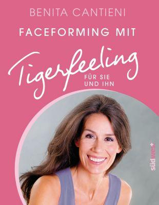 Faceforming mit Tigerfeeling für sie und ihn - Benita Cantieni |