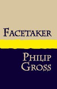 Facetaker, Philip Gross