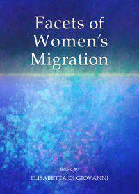 Facets of Women's Migration, Elisabetta Di Giovanni