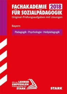 Fachakademie für Sozialpädagogik 2018 Bayern - Pädagogik, Psychologie, Heilpädagogik