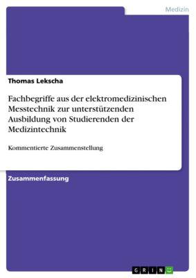 Fachbegriffe aus der elektromedizinischen Messtechnik zur unterstützenden Ausbildung von Studierenden der Medizintechnik, Thomas Lekscha