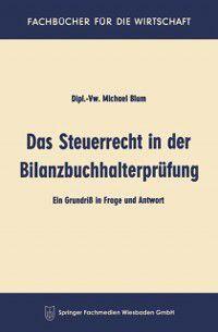 Fachbucher fur die Wirtschaft: Das Steuerrecht in der Bilanzbuchhalterprufung, Michael Blum