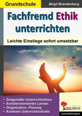 Fachfremd Ethik unterrichten / Grundschule, Birgit Brandenburg