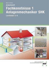 Fachkenntnisse 1 Anlagenmechaniker SHK, Lernfelder 5-8, Arbeitsheft, Harald Macht, Mirko Brützke