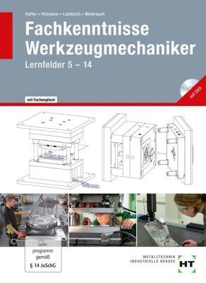 Fachkenntnisse Werkzeugmechaniker, m. DVD-ROM, Reiner Haffer, Robert Hönmann, Matthias Lambrich, Bruno Weihrauch