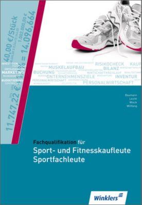 Fachqualifikation für Sport- und Fitnesskaufleute, Sportfachleute, Jürgen Baumann, Wilfried Wiltfang