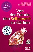 Fachratgeber Klett-Cotta: Von der Freude, den Selbstwert zu stärken, Friederike Potreck-Rose