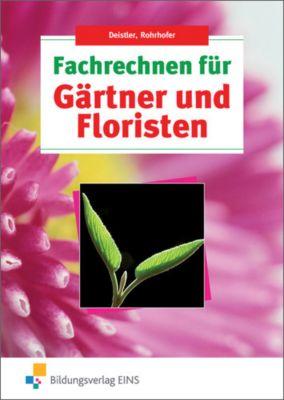 Fachrechnen für Gärtner und Floristen, Maren Deistler, Hubert Rohrhofer