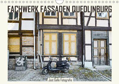 FACHWERK FASSADEN QUEDLINBURG (Wandkalender 2019 DIN A4 quer), Jost Galle