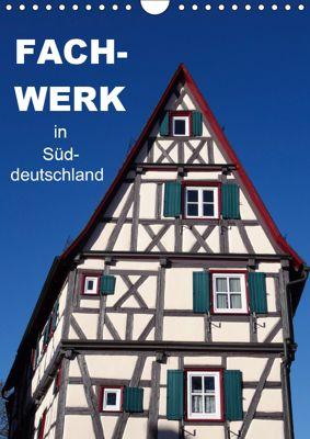 Fachwerk in Süddeutschland (Wandkalender 2019 DIN A4 hoch), Klaus-Peter Huschka