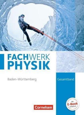 Fachwerk Physik, Realschule Baden-Württemberg: Gesamtband, Bettina Missale, Herbert Fallscheer, Johanna Wetzel, Markus Wacker