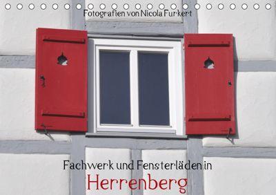 Fachwerk und Fensterläden in Herrenberg (Tischkalender 2019 DIN A5 quer), Nicola Furkert