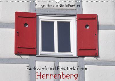 Fachwerk und Fensterläden in Herrenberg (Wandkalender 2019 DIN A3 quer), Nicola Furkert