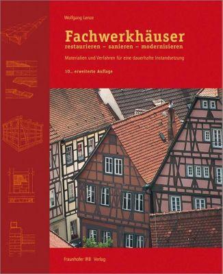 Fachwerkhäuser restaurieren - sanieren - modernisieren - Wolfgang Lenze pdf epub