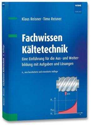 Fachwissen Kältetechnik, Klaus Reisner, Timo Reisner