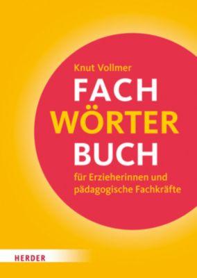 Fachwörterbuch für Erzieherinnen und pädagogische Fachkräfte, Knut Vollmer