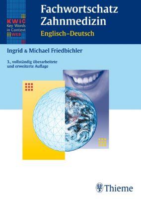 Fachwortschatz Zahnmedizin, Englisch - Deutsch, Ingrid Friedbichler, Michael Friedbichler