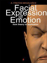 Facial Expression of Emotion, A. Freitas-magalhães