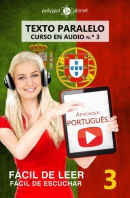 FÁCIL DE LEER | FÁCIL DE ESCUCHAR: Aprender portugués - Texto paralelo | Fácil de leer | Fácil de escuchar - CURSO EN AUDIO n.º 3, Polyglot Planet