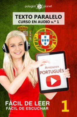 FÁCIL DE LEER | FÁCIL DE ESCUCHAR: Aprender portugués - Texto paralelo | Fácil de leer | Fácil de escuchar - CURSO EN AUDIO n.º 1, Polyglot Planet