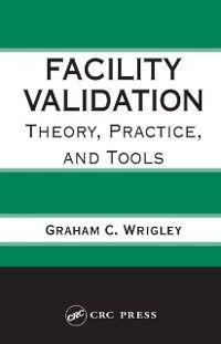 Facility Validation, Graham C. Wrigley