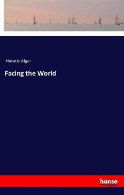 Facing the World, Horatio Alger