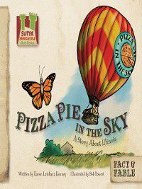 Fact & Fable: State Stories Set 1: Pizza Pie in the Sky, Karen Latchana Kenney