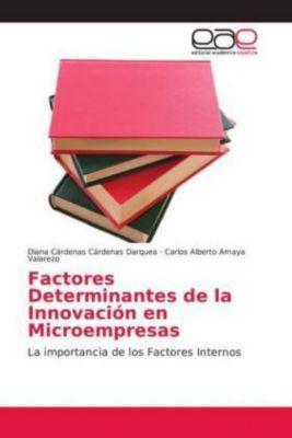Factores Determinantes de la Innovación en Microempresas, Diana Cárdenas Cárdenas Darquea, Carlos Alberto Amaya Valarezo