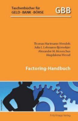 Factoring-Handbuch, Thomas Hartmann-Wendels, Julia. L. Lehmann-Björnekärr, Alexander M. Moseschus, Magdalena Wessel