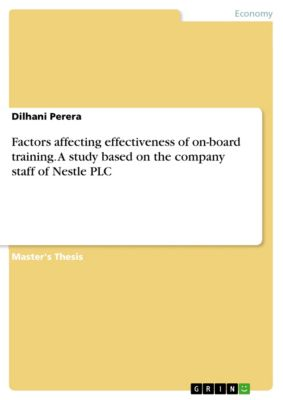 Factors affecting effectiveness of on-board training. A study based on the company staff of Nestle PLC, Dilhani Perera