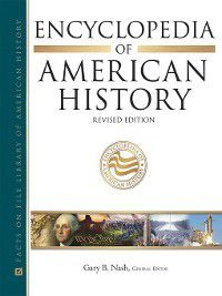 Facts on File Library of American History: Encyclopedia of American History, Ph. D., Gary B. Nash