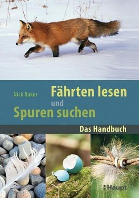 Fährten lesen und Spuren suchen - Nick Baker |