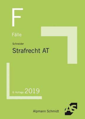 Fälle Strafrecht Allgemeiner Teil - Wilhelm-Friedrich Schneider  