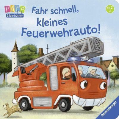 Fahr schnell, kleines Feuerwehrauto, Bernd Penners, Stephan Pricken