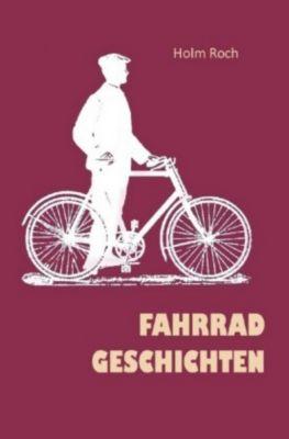 Fahrradgeschichten - Holm Roch |